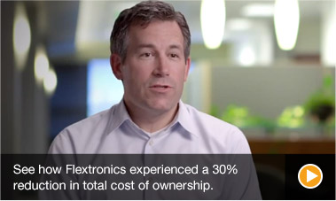 See how Flextronics experienced a 30% reduction in total cost of ownership.